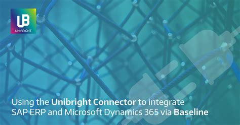 Using the Unibright Connector to integrate SAP ERP and