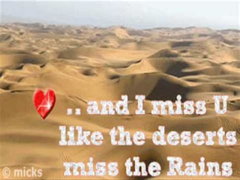 and i miss you like the deserts miss the rain