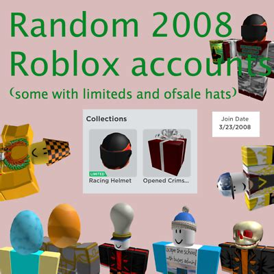 Random 2008 Roblox Accounts ( Can come with limiteds and